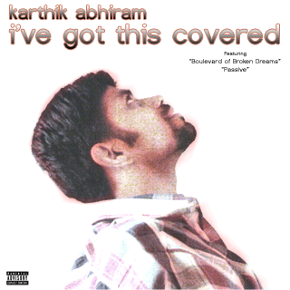 I've Got This Covered — by Karthik Abhiram