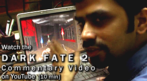 Watch the Dark Fate 2 Commentary Video on YouTube